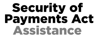 security of payments act assistance